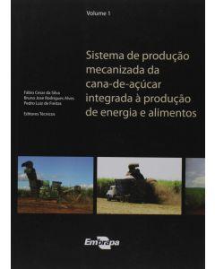 Sistema de Produção Mecanizada da Cana-de-Açucar Integrada à Produção de Energia e Alimentos - vol. 1