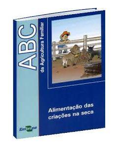 ABC da Agricultura Familiar - Alimentação das Criações na Seca