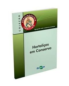 Agroindústria Familiar - Hortaliças em Conserva   R$15,00
