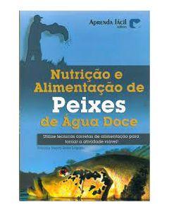 NUTRIÇÃO E ALIMENTAÇÃO DE PEIXES EM ÁGUA DOCE  R$ 82,80