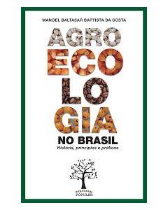 Agroecologia no Brasil - História, Princípios e Práticas