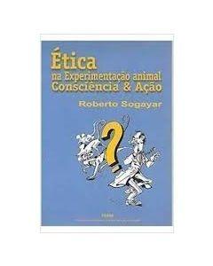 Ética na Experimentação Animal Consciência & Ação   R$40,00