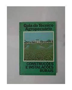 Guia do Técnico Agropecuário - Construções e Instalações Rurais     R$65,00