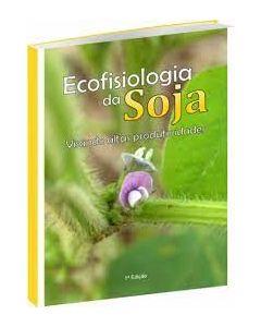 ECOFISIOLOGIA DA SOJA VISANDO ALTAS PRODUTIVIDADES  R$ 85,00