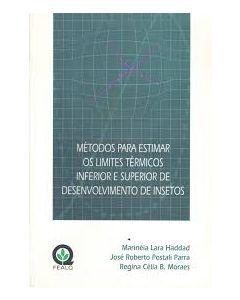 Métodos Para Estimar Os Limites Térmicos Inferior e Superior de Desenvolvimento de Insetos     R$18,00