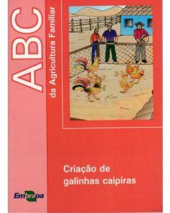 ABC DA AGRICULTURA FAMILIAR - CRIAÇÃO DE GALINHAS CAIPIRAS    R$5,00