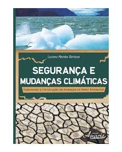 Segurança e Mudanças Climáticas - Explorando a Construção de Ameaças no Setor Ambiental   R$49,00