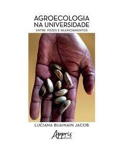 Agroecologia na Universidade - Entre Vozes e Silenciamentos